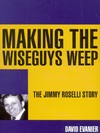 Making the wiseguys weep
