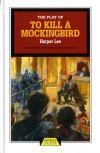 The play of To kill a mockingbird