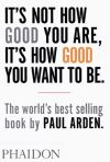 It's not how good you are, it's how good you want to be
