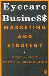 Eyecare business : marketing and strategy
