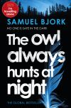 The owl always hunts...