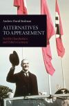 Alternatives to appeasement Neville Chamberlain and Hitler's Germany