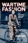 Wartime fashion from haute couture to homemade 1939-1945