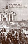 Jacket Image For: Vicksburg: Southern City Under Siege
