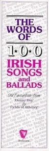 Words of 100 Irish Songs and Ballads