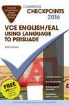 Cambridge Checkpoints VCE English/EAL Using Language to Persuade 2016 and Quiz Me More