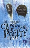 Close your pretty...
