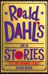 Roald Dahl's life in stories
