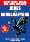 Jokes for Minecrafters. Booby traps, bombs, boo-boos, and more