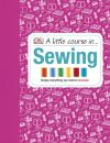 A Little Course in ... Sewing