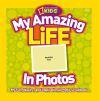 My amazing life in photos
