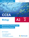 CCEA A2 biology. Unit 2 Biochemistry, genetics and evolutionary trends