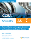 CCEA AS chemistry. Unit 2 Further physical and inorganic chemistry and introduction to organic chemistry