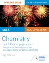 CCEA AS chemistry. Unit 2 Further physical and inorganic chemistry and an introduction to organic chemistry