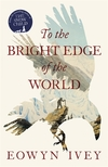 To the Bright Edge...