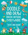 Start Little Learn Big Doodle and Draw Inside, Outside, Everywhere