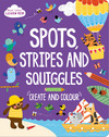 Start Little Learn Big Spots, Stripes and Squiggles
