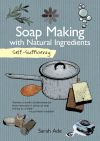 Jacket Image For: Self-Sufficiency: Soap Making with Natural Ingredients