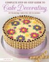 Jacket Image For: Complete Step-by-Step Guide to Cake Decorating