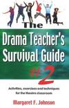 The drama teacher's survival guide #2