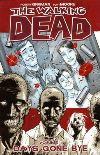 The walking dead. [Vol. 1] Days gone bye