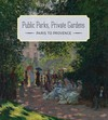 """Public Parks, Private Gardens"" by Colta Ives (author)"