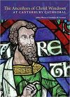"""The Ancestors of Christ Windows at Canterbury Cathedral"" by Jeffrey Weaver (author)"