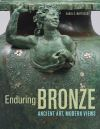 """Enduring Bronze"" by Carol C. Mattusch (author)"