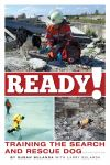 Ready! Training the Search and Rescue Dog