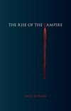 """The Rise of the Vampire"" by Erik Butler (author)"