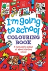 I'm Going To School Colouring Book