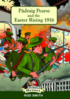 Padraig Pearse And The 1916 Rising.