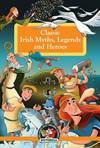 Classic Irish Myths, Legends and Heroes.