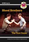 Blood brothers by Willy Russell. The text guide