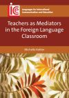 Jacket Image For Teachers as Mediators in the Foreign Language Classroom
