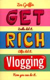 Get rich vlogging