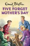 Five forget Mother's...