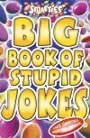 Big book of stupid jokes
