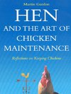 Jacket Image For: Hen and the Art of Chicken Maintenance