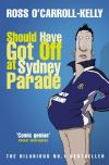 Should Have Got Off at Sydney Parade