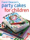 Jacket Image For: Carol Deacon's Party Cakes for Children