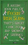 A massive book full of feckin' Irish slang that's great craic for a shower of savages