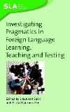 Jacket Image For Investigating Pragmatics in Foreign Language Learning, Teaching and Testing