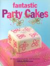 Jacket Image For: Fantastic Party Cakes