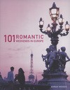 Jacket Image For: 101 Romantic Weekends in Europe