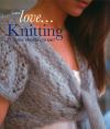Jacket Image For: Love... Knitting