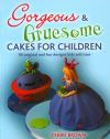 Jacket Image For: Gorgeous and Gruesome Cakes for Children