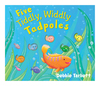 Five tiddly, widdly tadpoles