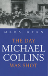 Day Michael Collins Was Shot