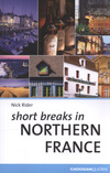 Jacket Image For: Short Breaks in Northern France